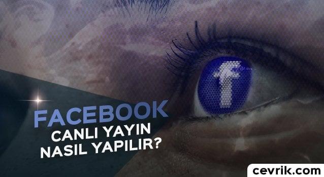 Facebook Canlı Yayın 2017