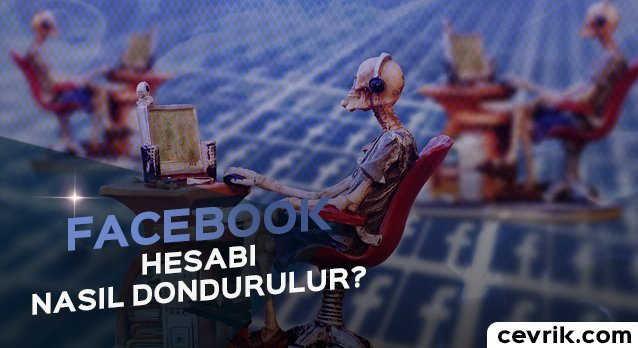 Facebook Hesap Dondurma 2017