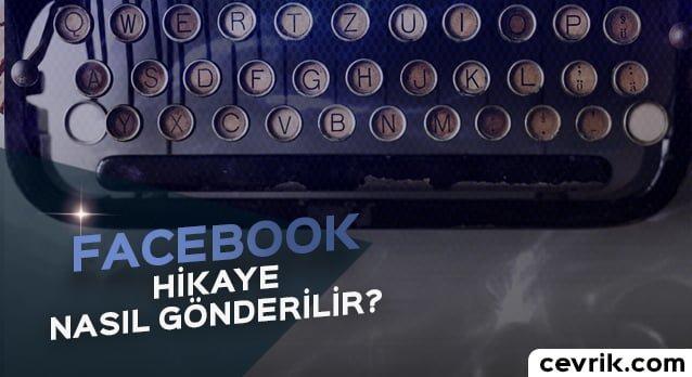 Facebook Hikaye Gönderme 2017