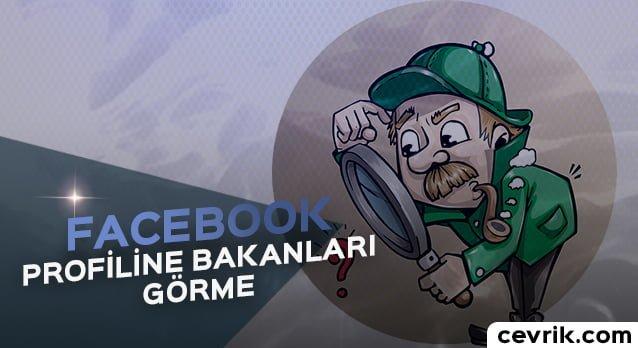 Facebook Profilime Bakanları Görme