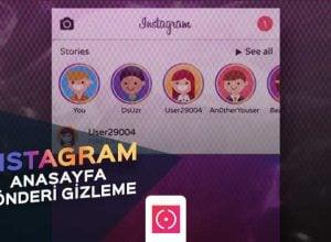 Instagram Anasayfa Gönderi Gizleme