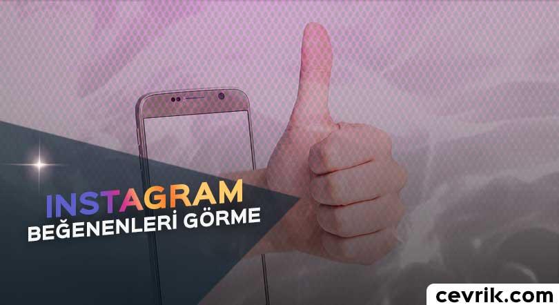 Instagram Beğenenleri Görme