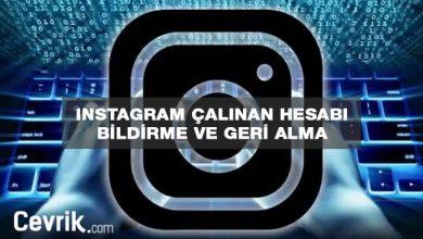 Photo of Instagram Çalınan Hesabı Bildirme ve Geri Alma