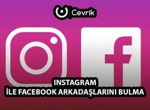 Instagram ile Facebook Arkadaşlarını Bulma