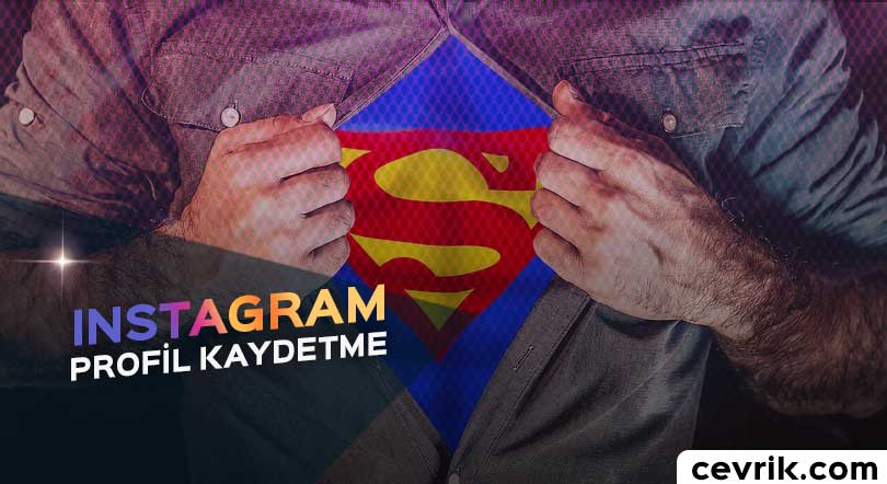 Instagram Profil Kaydetme