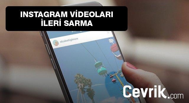 Instagram Videoları İleri Sarma