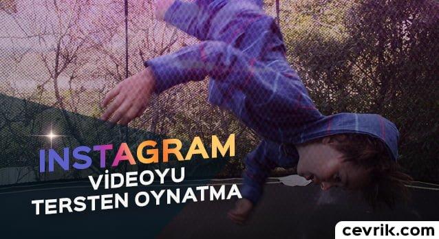 İnstagram Videoyu Tersten Oynatma 2017
