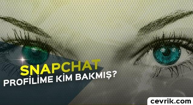 Snapchat Profilime Kim Bakmış 2017
