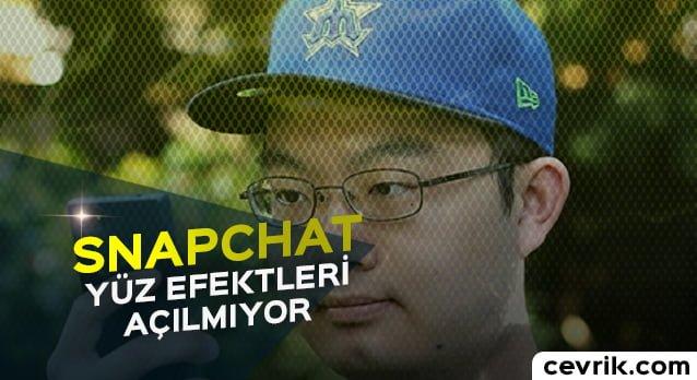 Snapchat Yüz Efektleri Açılmıyor 2017