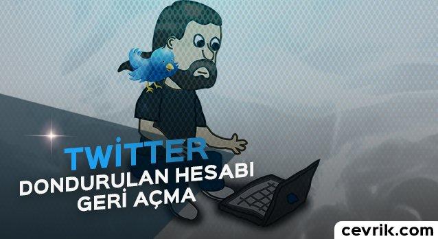 Twitter Dondurulan Hesabı Geri Açma