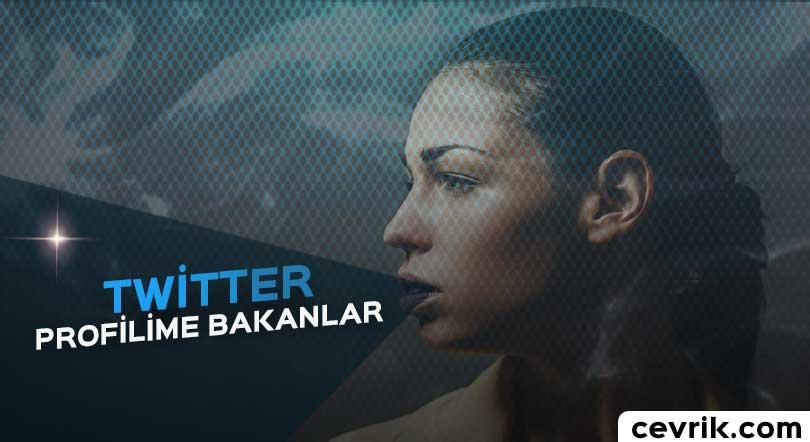 Twitter Profilime Bakanlar