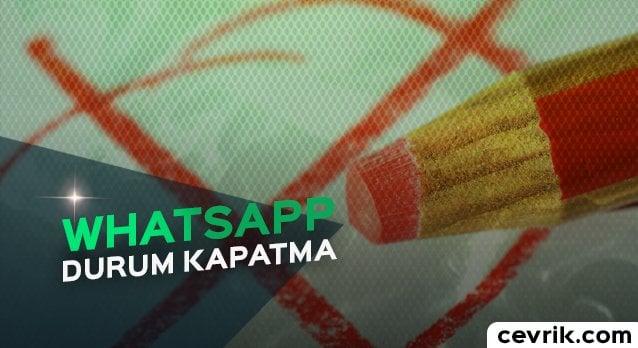 WhatsApp Durum Kapatma 2017