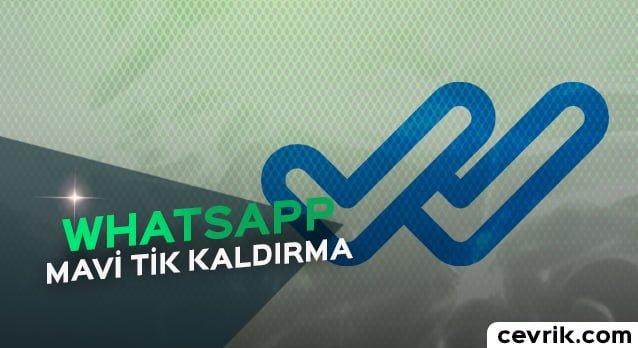 WhatsApp Mavi Tik Kaldır 2017