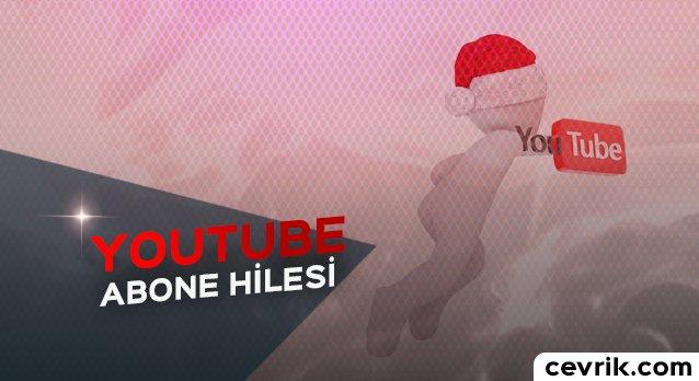 YouTube Abone Hilesi 2017