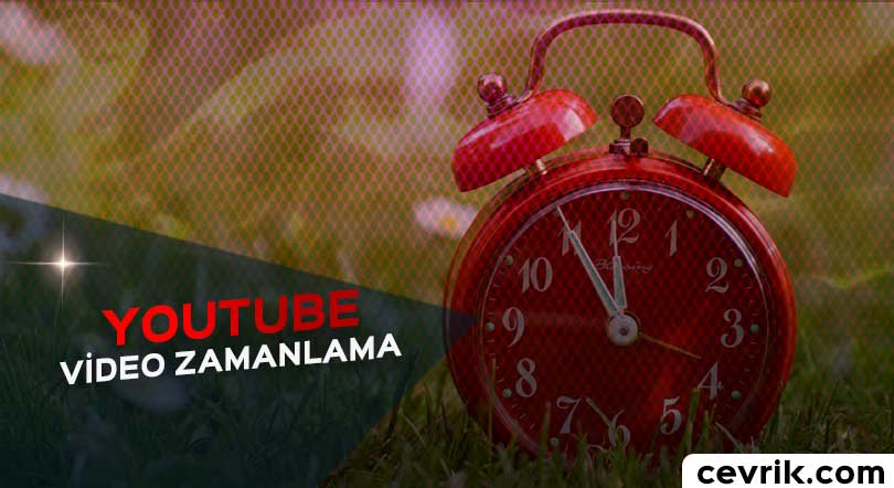 YouTube Video Zamanlama